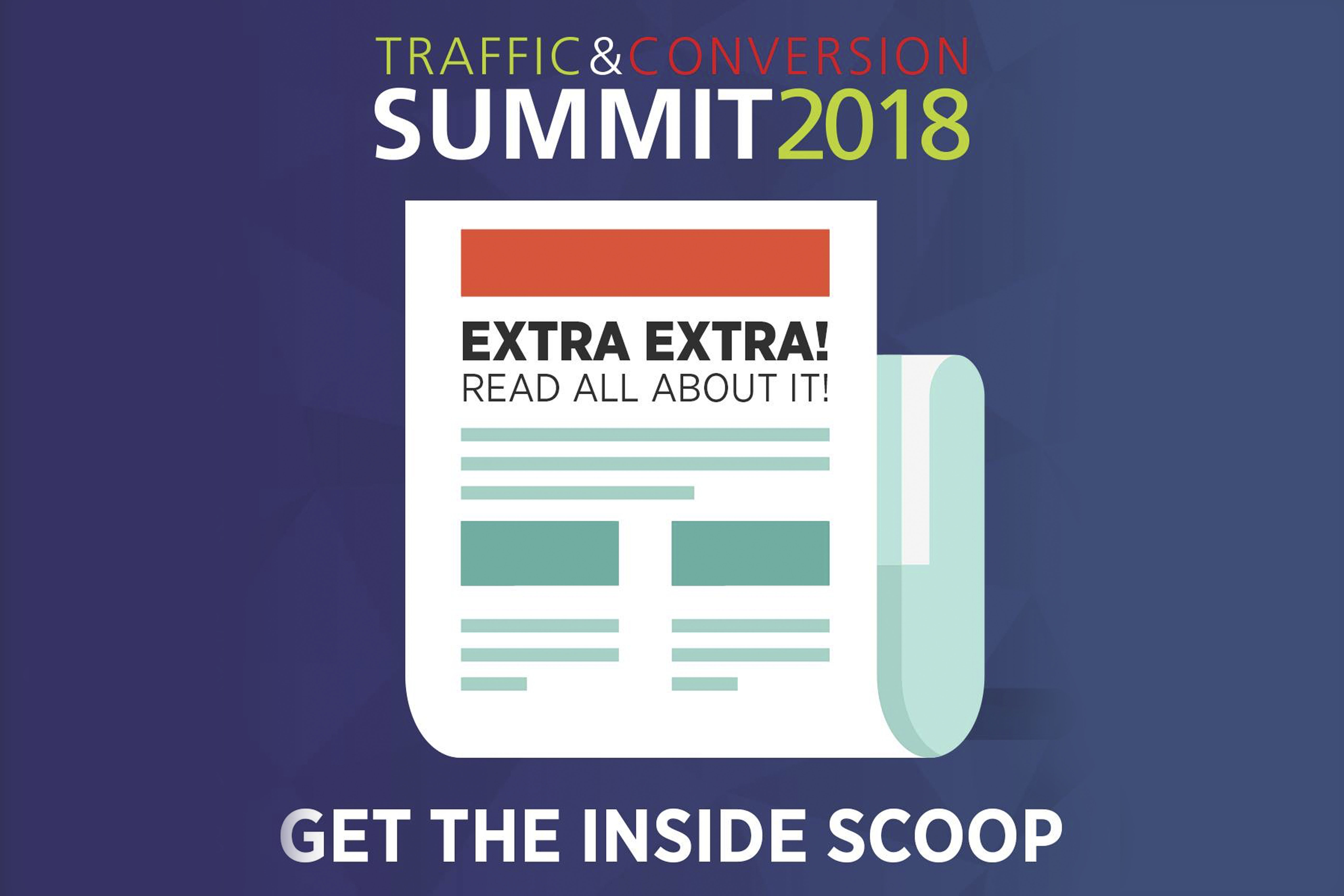 The Top 3 Takeaways from Traffic & Conversion Summit 2018. Skeptics Welcome.